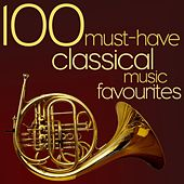 100 Must-Have Classical Music Favourites von Various Artists