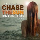 Chase the Sun - Ibiza Anthems, Vol. 4 von Various Artists