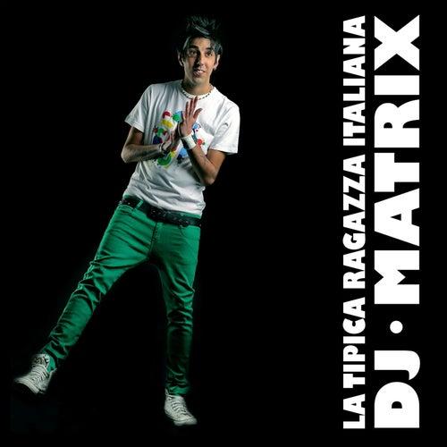 la tipica ragazza italiana dj matrix
