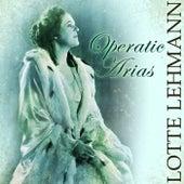 Operatic Arias von Lotte Lehmann