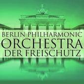 Der Freischutz von Berlin Philharmonic Orchestra