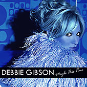 Maybe This Time von Debbie Gibson