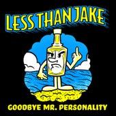Goodbye, Mr. Personality von Less Than Jake