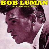 Let's Think About Livin de Bob Luman