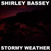 Stormy Weather von Shirley Bassey