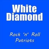 Rock N Roll Patriots by White Diamond