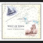 Safe Crossing von West Of Eden