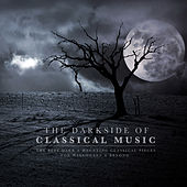 The Darkside of Classical Music: The Best Dark & Haunting Classical Pieces for Halloween & Beyond von Various Artists