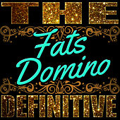 The Definitive: Fats Domino by Fats Domino