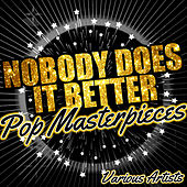 Nobody Does It Better: Pop Masterpieces de Various Artists
