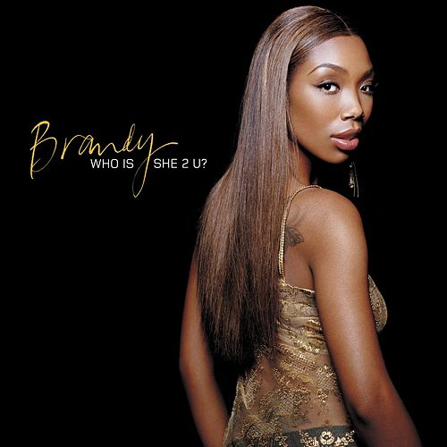 Who Is She 2 U by Brandy
