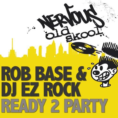 Ready 2 Party by Rob Base and DJ E-Z Rock
