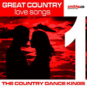 Great Country Love Songs, Volume 1 by Country Dance Kings