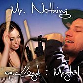 Mr. Nothing (feat. Meytal Cohen) by Epiclloyd