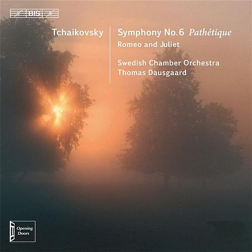 Tchaikovsky: Symphony No. 6, 'Pathétique' - Romeo & Juliet by Swedish Chamber Orchestra