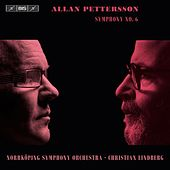 Pettersson: Symphony No. 6 by Norrkoping Symphony Orchestra