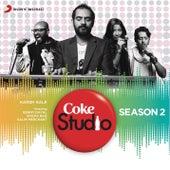 Coke Studio India Season 2: Episode 6 by Various Artists