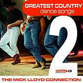 Greatest Country Dance Songs, Volume 2 by The Mick Lloyd Connection