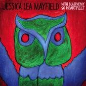 With Blasphemy So Heartfelt de Jessica Lea Mayfield