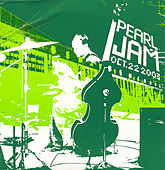 Oct. 22 2003 by Pearl Jam