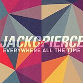 Everywhere All the Time by Jackopierce