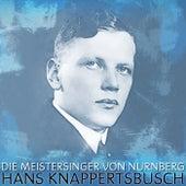 Die Meistersinger Von Nurnberg von Hans Knappertsbusch