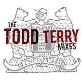The Todd Terry Remixes by The 2 Bears