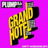 Plump DJs present Dirty Weekend EP 3 by Plump DJs