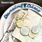 Dancing Disco (Remasterisé en 2004) von France Gall