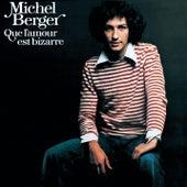 Que L'Amour Est Bizarre by Michel Berger