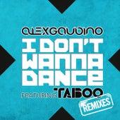 I Don't Wanna Dance [Remixes] de Alex Gaudino
