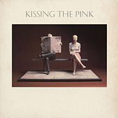 Kissing The Pink by Kissing The Pink