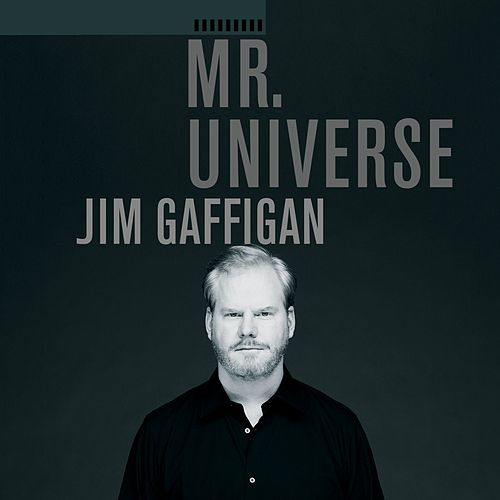 Mr. Universe by Jim Gaffigan
