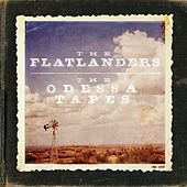 The Odessa Tapes by Flatlanders