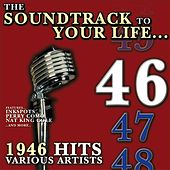 The Soundtrack to Your Life:1946 Hits by Various Artists