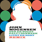 Der Er Noget Galt I Danmark, Livet Er Kort Remix fra John Mogensen