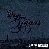 Days Into Years by Elliott Brood