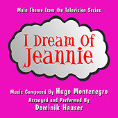 I Dream Of Jeannie - Main Theme from The Television (Hugo Montenegro) Single by Dominik Hauser