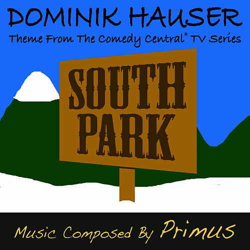 South Park - Theme from the Television Series (Single) by Dominik Hauser