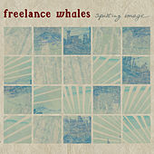 Spitting Image by Freelance Whales