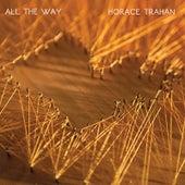 All the Way de Horace Trahan
