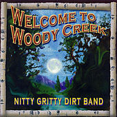 Welcome to Woody Creek by Nitty Gritty Dirt Band