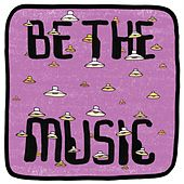 Be The Music von Mr. Scruff