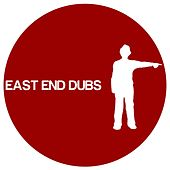 East End Dubs 004 by East End Dubs