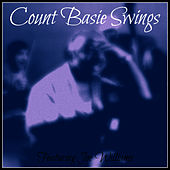 Count Basie Swings - Featuring Joe Williams by Joe Williams