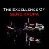The Excellence of Gene Krupa de Gene Krupa