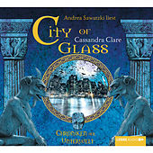 City of Glass (Bones III) - Chroniken der Unterwelt von Cassandra Clare