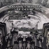 Mass In E Minor & Te Deum von Berlin Philharmonic Orchestra