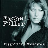 Cigarettes And Housework by Rachel Fuller