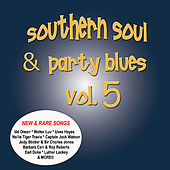 Southern Soul & Party Blues, Vol. 5 by Various Artists
